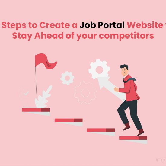 Steps to Create Job Portal Software to Stay Ahead of your Competition.