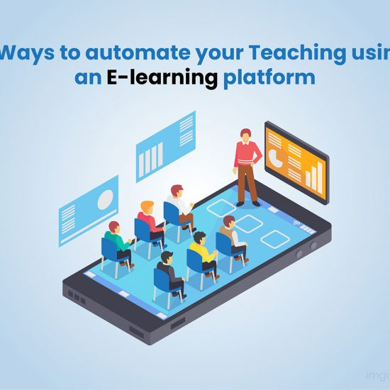 7 Ways to Automate Your Teaching using E-Learning Platform