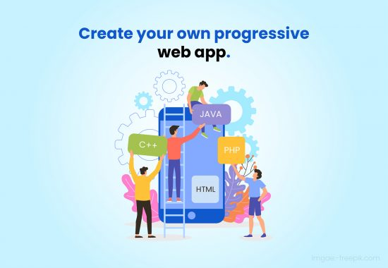 Know How to Create Your Own Progressive Web Application
