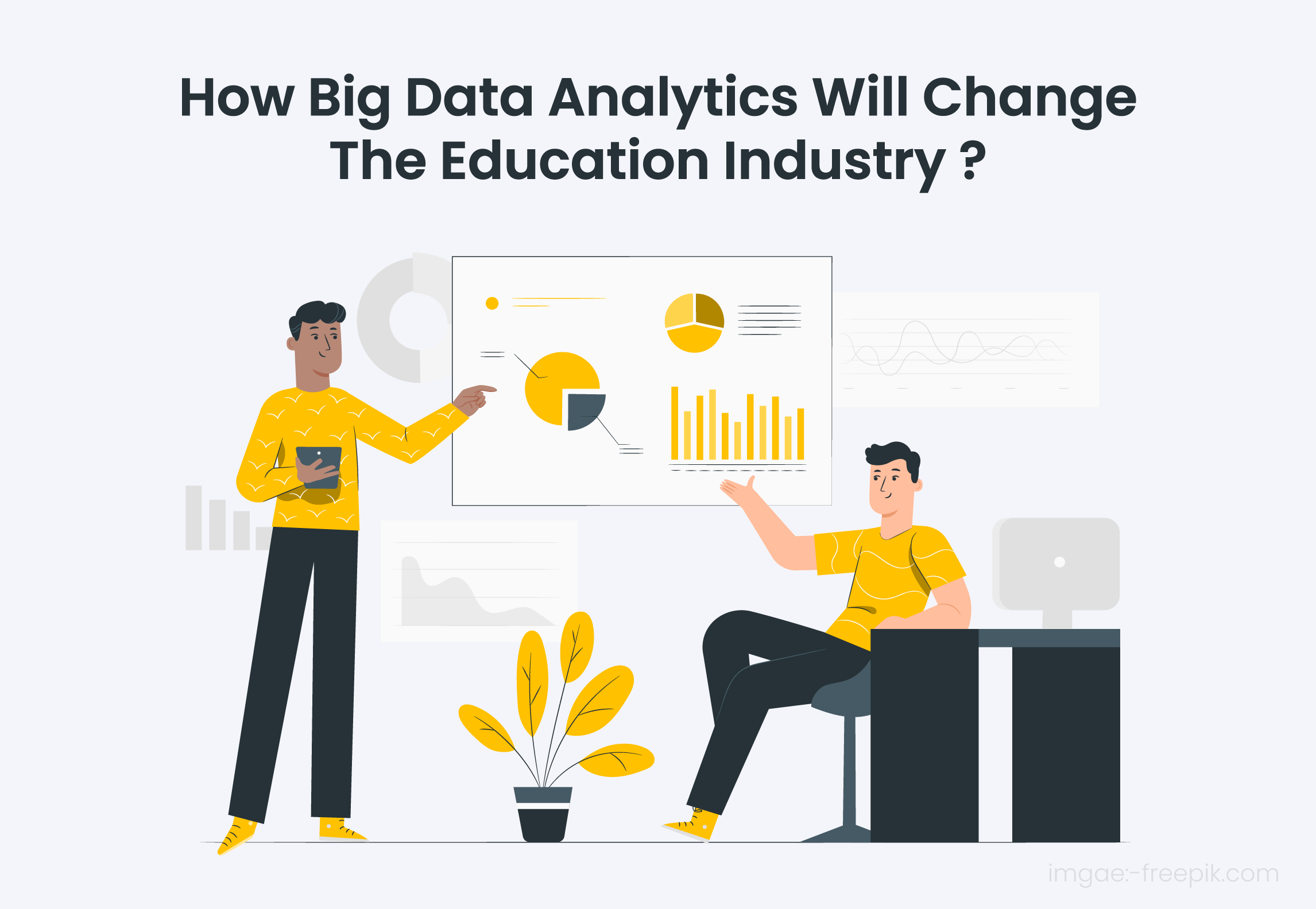 How Big Data Analytics Will Change The Education Industry