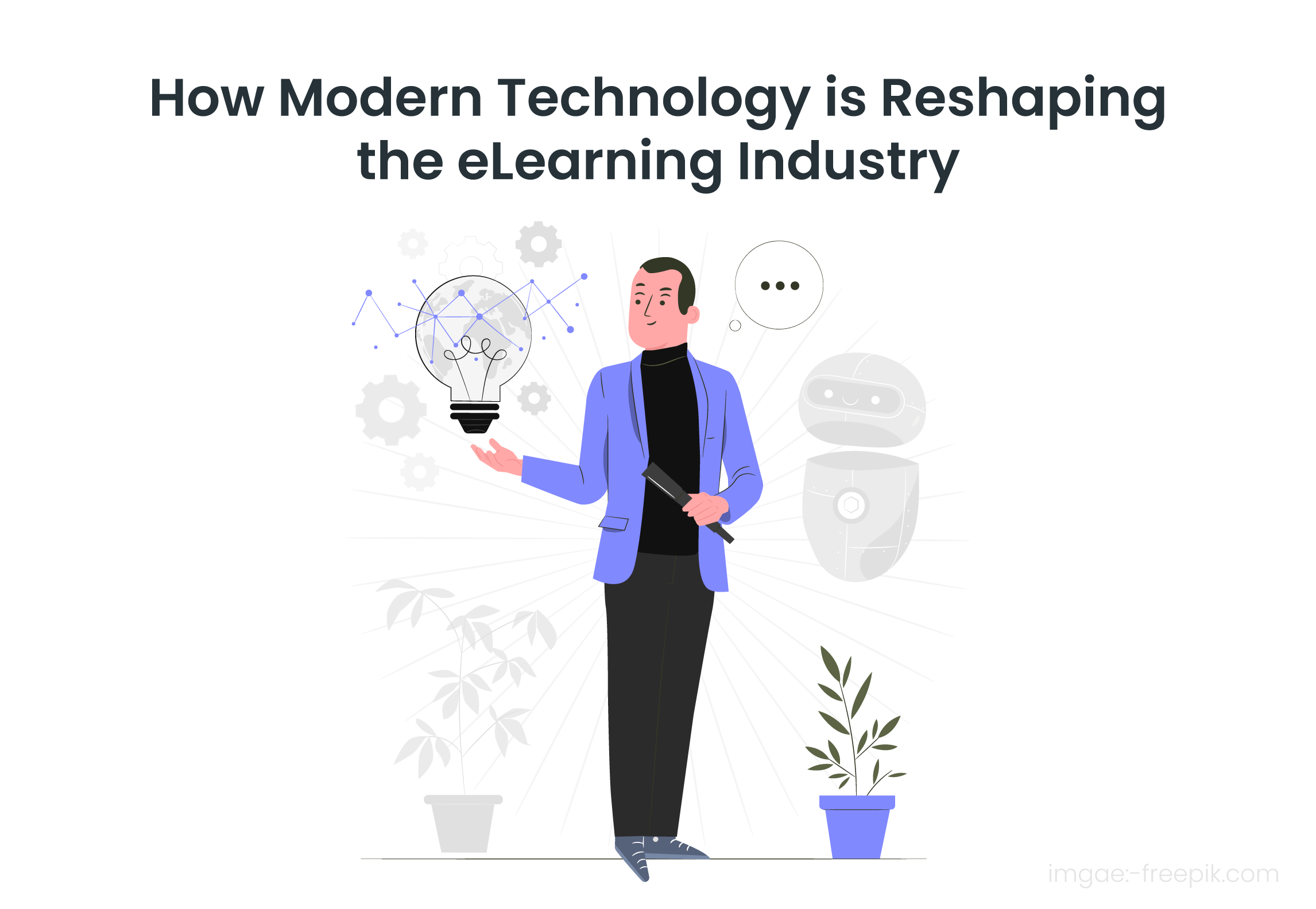 Is Modern Technology Reshaping the E-learning Industry?