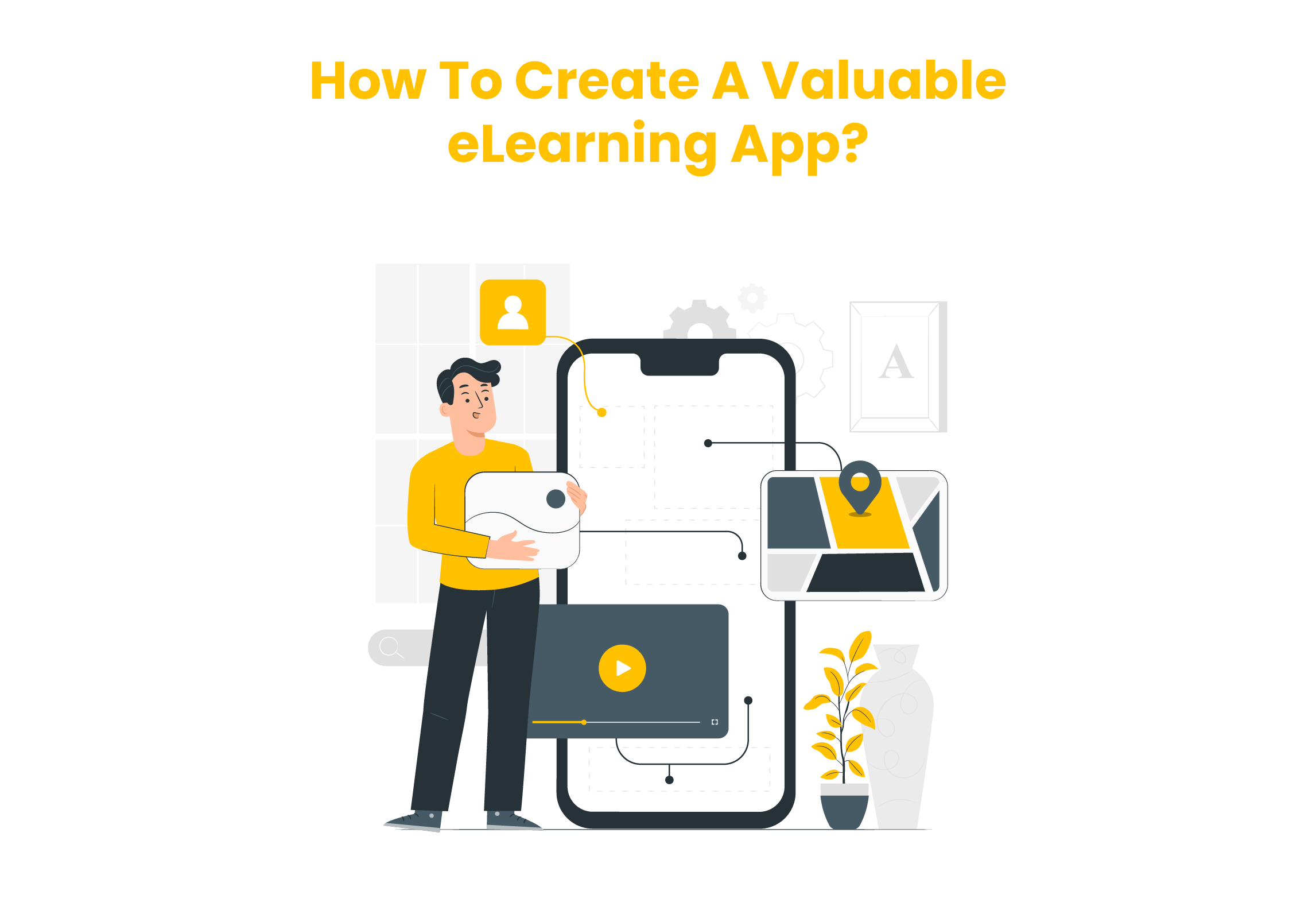 How To Create A Valuable eLearning App?