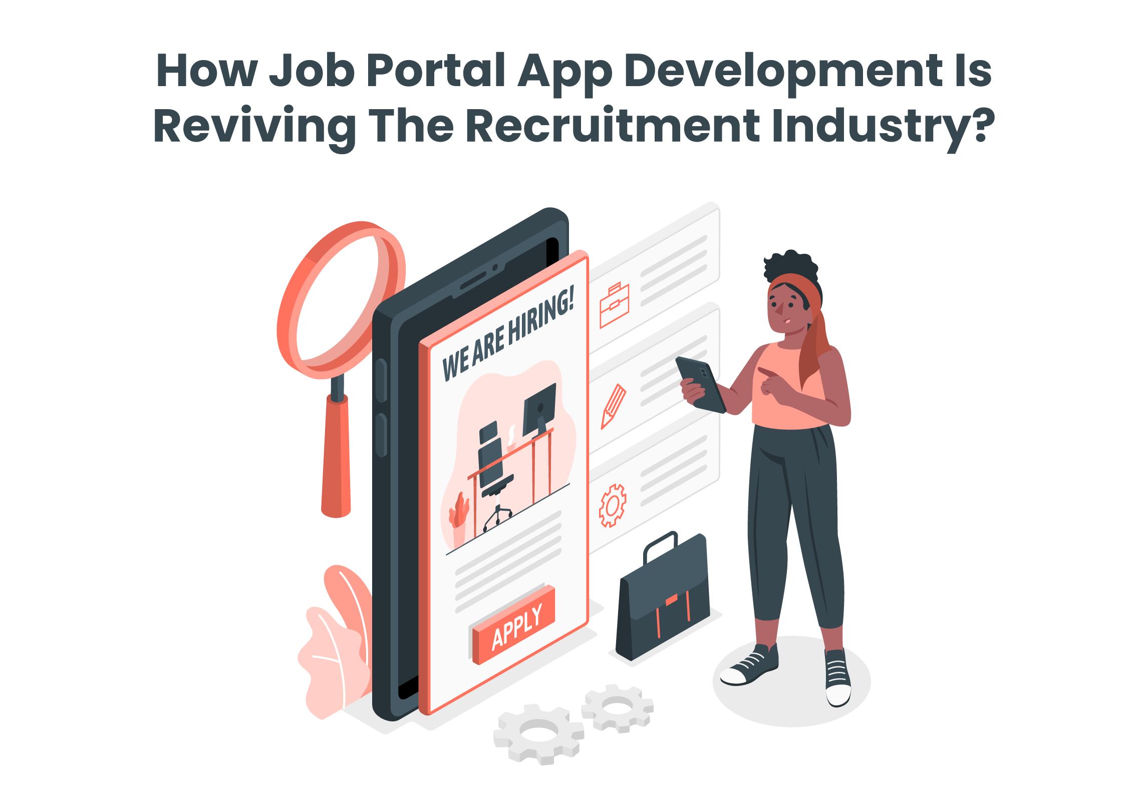 How Job Portal App Development Is Reviving The Recruitment Industry