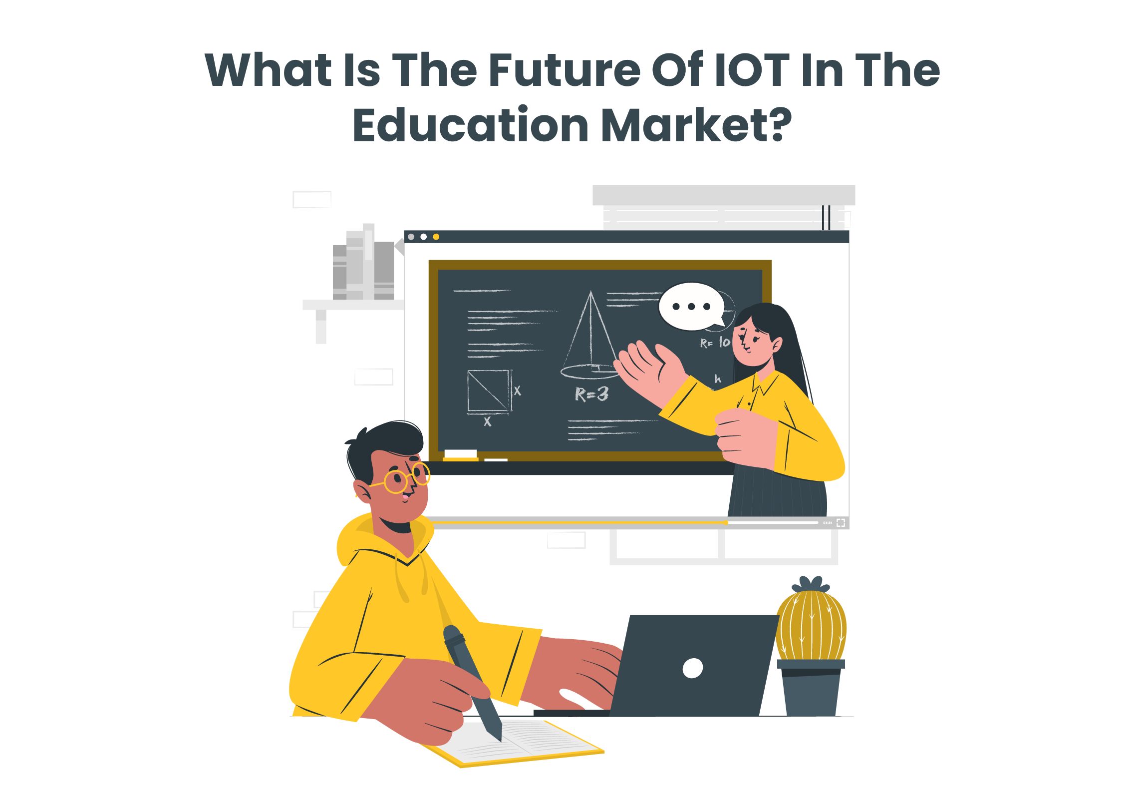 What Is The Future Of IoT In The Education Market?